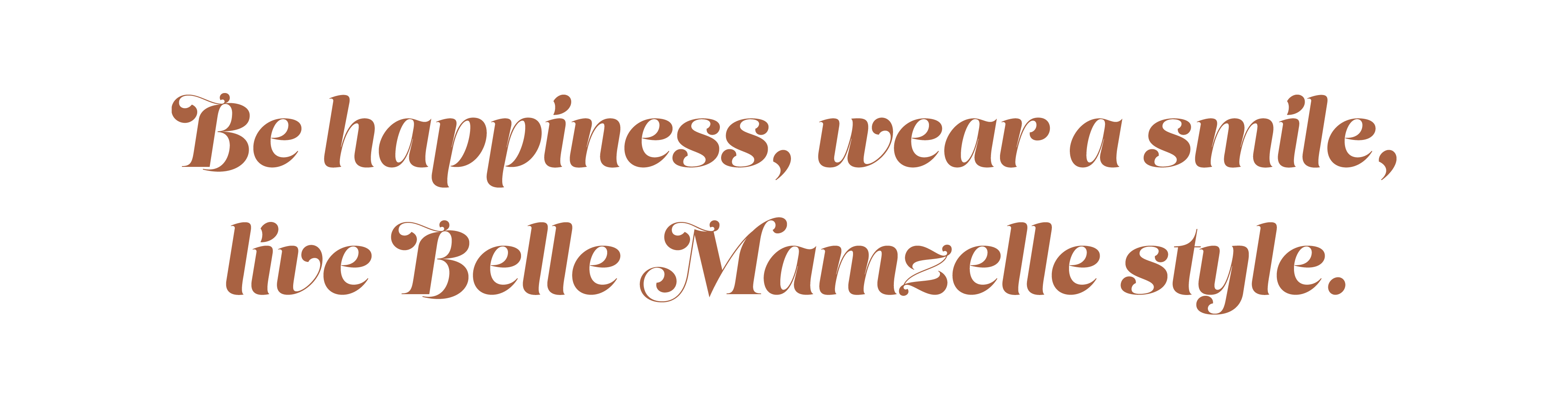 Be happiness, wear a smile, live Belle Mamzelle style