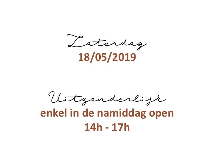 Zaterdag 18/05 uitzonderlijk open tussen 14h-17h!